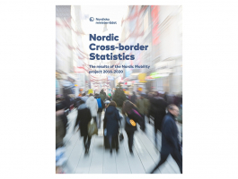 Nordic Cross-border Statistics - Results of the Nordic Mobility project 2016-2020